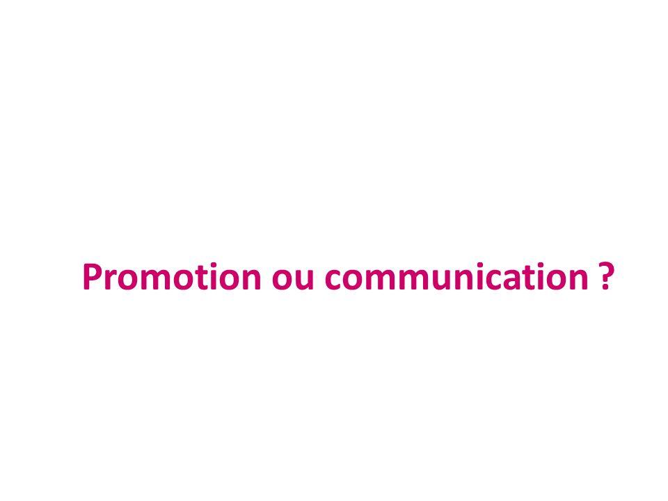 Promotion ou communication ?
