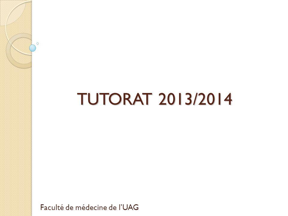 TUTORAT 2013/2014 Faculté de médecine de lUAG