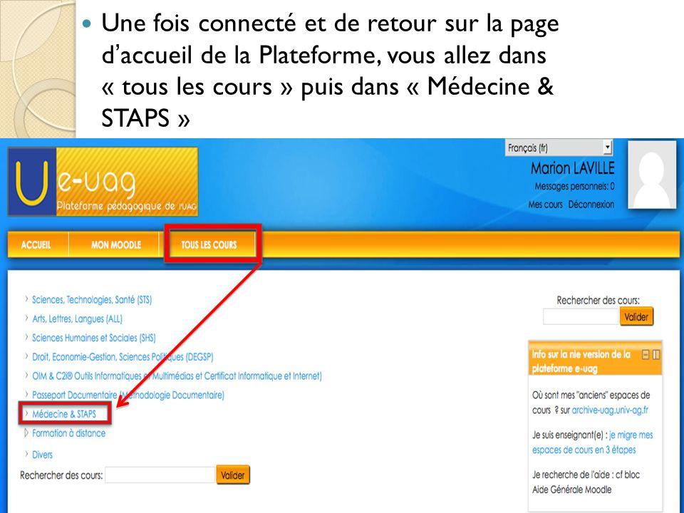 Une fois connecté et de retour sur la page daccueil de la Plateforme, vous allez dans « tous les cours » puis dans « Médecine & STAPS »