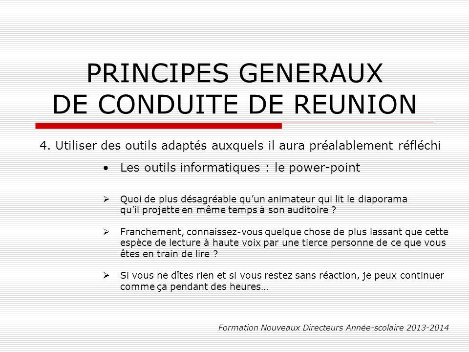 PRINCIPES GENERAUX DE CONDUITE DE REUNION Formation Nouveaux Directeurs Année-scolaire 2013-2014 4.