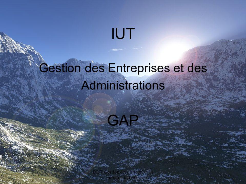 DUT Gestion des entreprises et administrations IUT Gestion des Entreprises et des Administrations GAP