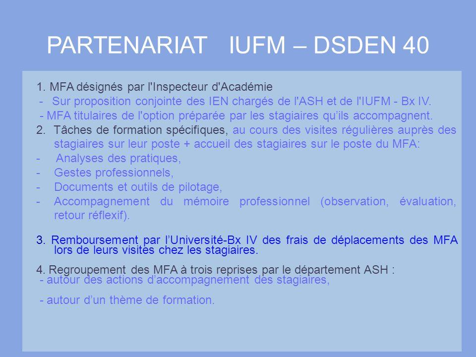 5 1. MFA désignés par l'Inspecteur d'Académie - Sur proposition conjointe des IEN chargés de l'ASH et de l'IUFM - Bx IV. - MFA titulaires de l'option