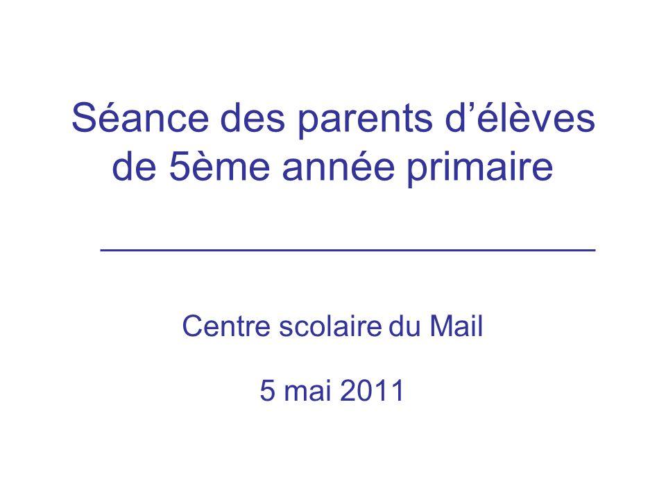 Séance des parents délèves de 5ème année primaire Centre scolaire du Mail 5 mai 2011