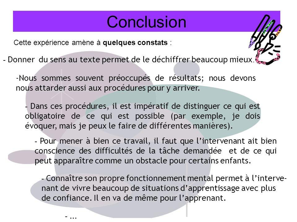 Conclusion - Connaître son propre fonctionnement mental permet à linterve- nant de vivre beaucoup de situations dapprentissage avec plus de confiance.