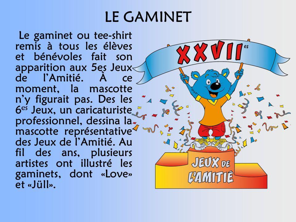 LE GAMINET Le gaminet ou tee-shirt remis à tous les élèves et bénévoles fait son apparition aux 5es Jeux de lAmitié.