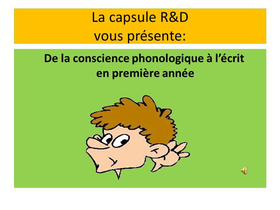 La capsule R&D vous présente: De la conscience phonologique à lécrit en première année