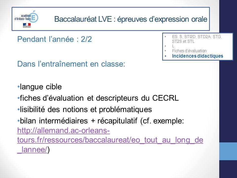 Baccalauréat LVE : épreuves dexpression orale Pendant lannée : 2/2 Dans lentraînement en classe: langue cible fiches dévaluation et descripteurs du CE