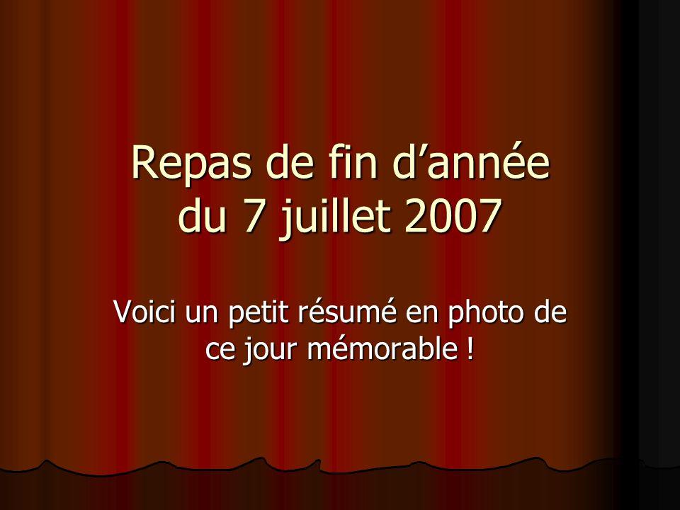 Repas de fin dannée du 7 juillet 2007 Voici un petit résumé en photo de ce jour mémorable !