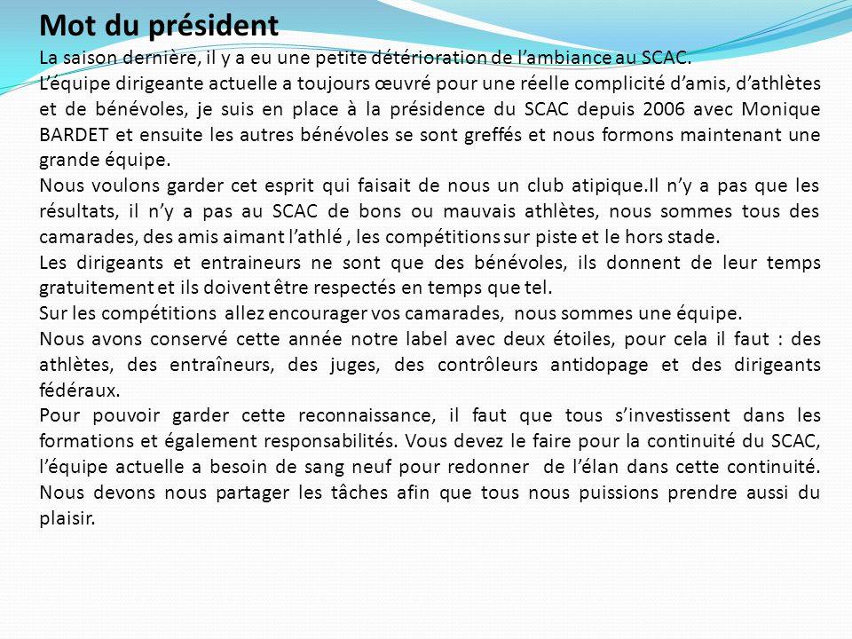 Mot du président La saison dernière, il y a eu une petite détérioration de lambiance au SCAC.