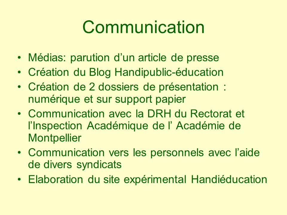 Communication Médias: parution dun article de presse Création du Blog Handipublic-éducation Création de 2 dossiers de présentation : numérique et sur