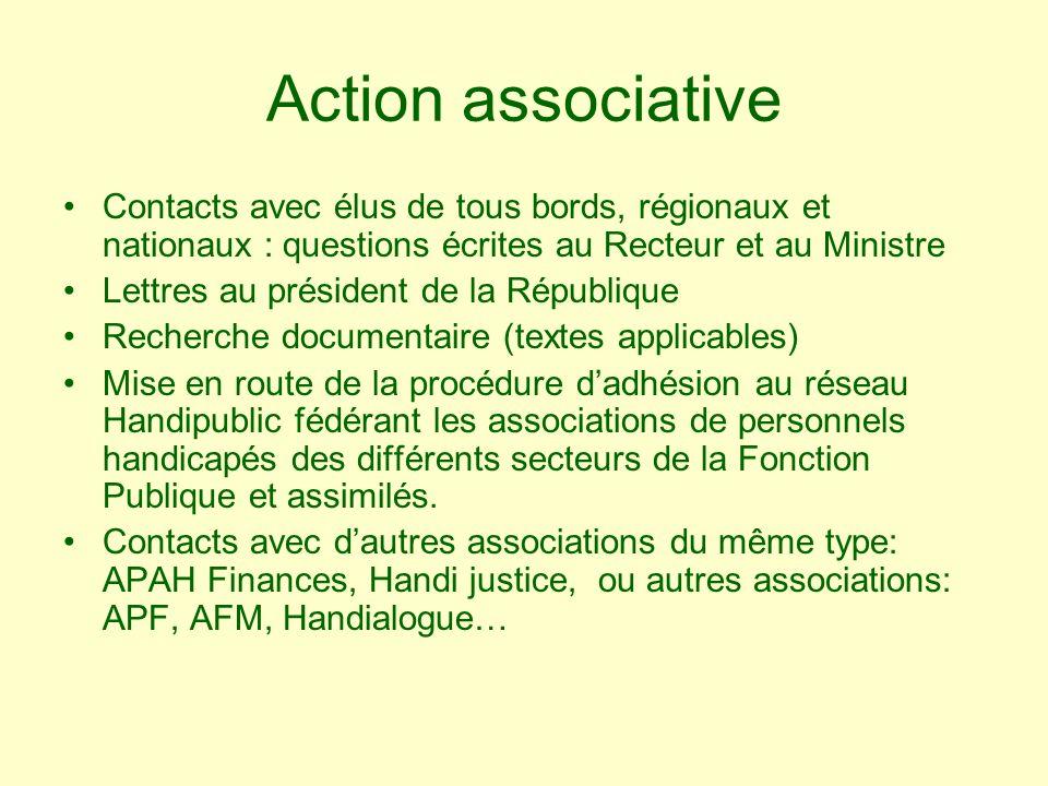 Action associative Contacts avec élus de tous bords, régionaux et nationaux : questions écrites au Recteur et au Ministre Lettres au président de la R