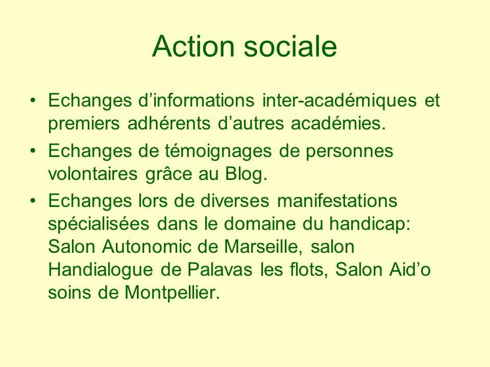 Action sociale Echanges dinformations inter-académiques et premiers adhérents dautres académies. Echanges de témoignages de personnes volontaires grâc