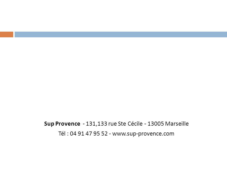 Sup Provence - 131,133 rue Ste Cécile - 13005 Marseille Tél : 04 91 47 95 52 - www.sup-provence.com