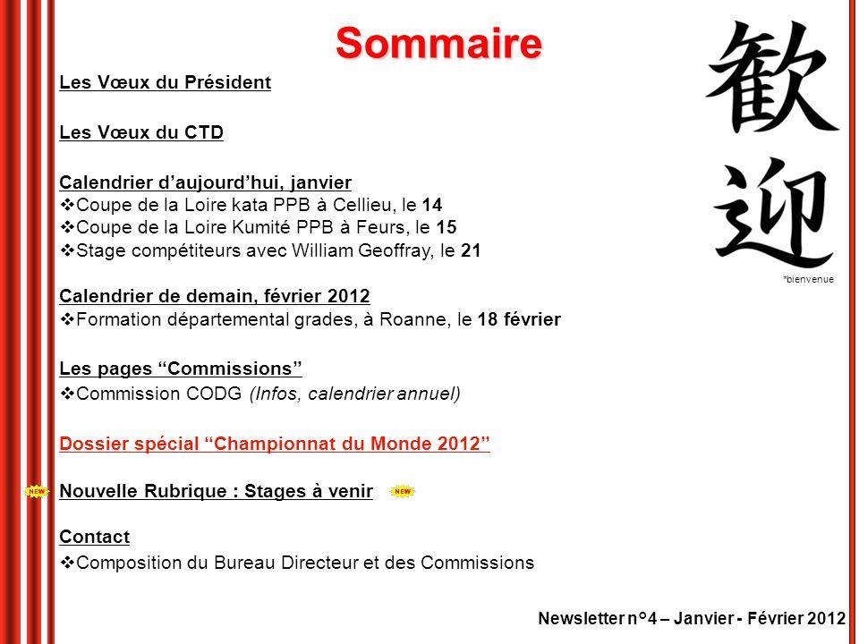 Newsletter n°4 – Janvier - Février 2012 Les Vœux du Président Les Vœux du CTD Calendrier daujourdhui, janvier Coupe de la Loire kata PPB à Cellieu, le