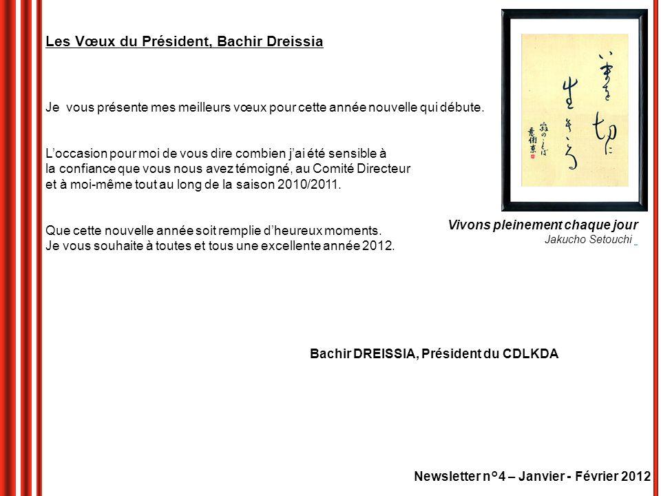 Newsletter n°4 – Janvier - Février 2012 Les Vœux du Président, Bachir Dreissia Je vous présente mes meilleurs vœux pour cette année nouvelle qui début