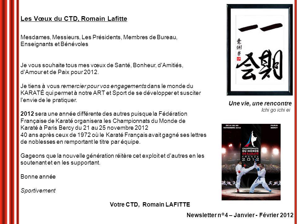 Newsletter n°4 – Janvier - Février 2012 Les Vœux du CTD, Romain Lafitte Mesdames, Messieurs, Les Présidents, Membres de Bureau, Enseignants et Bénévol