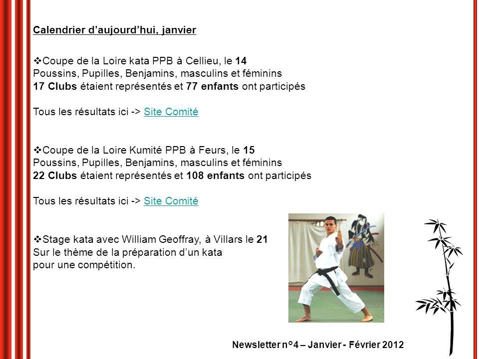 Newsletter n°4 – Janvier - Février 2012 Calendrier daujourdhui, janvier Coupe de la Loire kata PPB à Cellieu, le 14 Poussins, Pupilles, Benjamins, mas