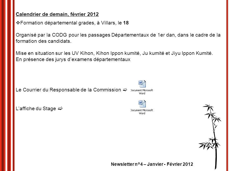 Calendrier de demain, février 2012 Formation départemental grades, à Villars, le 18 Organisé par la CODG pour les passages Départementaux de 1er dan,