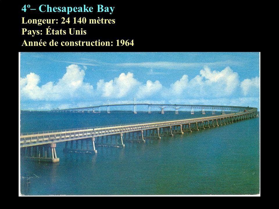 5º– Vasco da Gama Longeur: 17 185 Pays: Portugal Année de construction: 1998