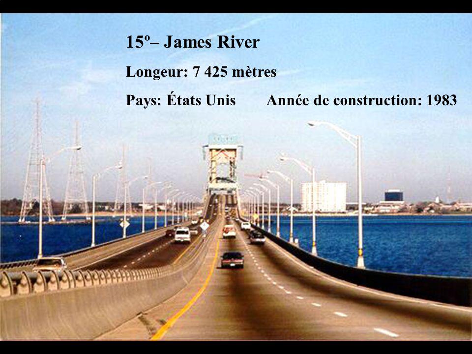 15º– James River Longeur: 7 425 mètres Pays: États Unis Année de construction: 1983