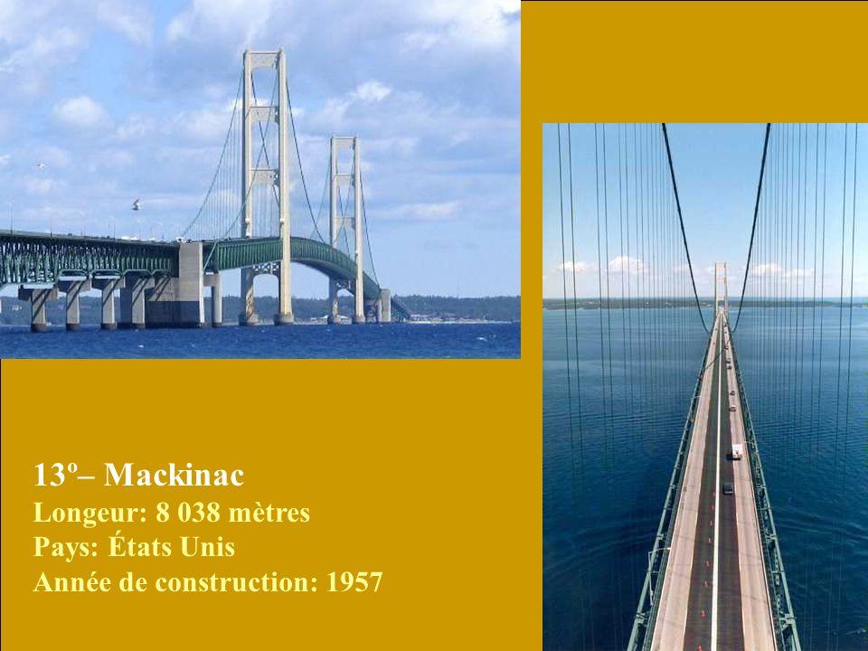 13º– Mackinac Longeur: 8 038 mètres Pays: États Unis Année de construction: 1957