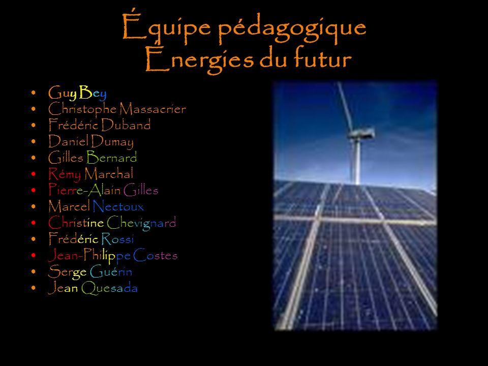 Équipe pédagogique Énergies du futur Guy Bey Christophe Massacrier Frédéric Duband Daniel Dumay Gilles Bernard Rémy Marchal Pierre-Alain Gilles Marcel