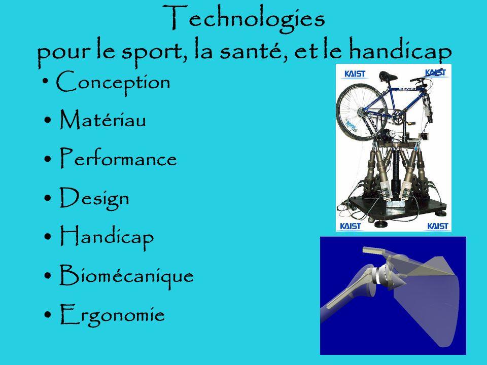 Technologies pour le sport, la santé, et le handicap Conception Matériau Performance Design Handicap Biomécanique Ergonomie
