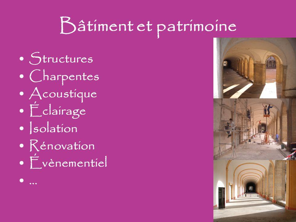 Bâtiment et patrimoine Structures Charpentes Acoustique Éclairage Isolation Rénovation Évènementiel …