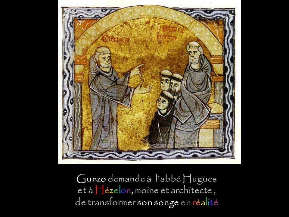Gunzo demande à labbé Hugues et à Hézelon, moine et architecte, de transformer son songe en réalité