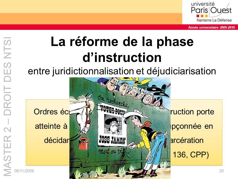 MASTER 2 – DROIT DES NTSI Année universitaire 2009-2010 MASTER 2 – DROIT DES NTSI Année universitaire 2009-2010 »Avant la loi « Perben II », la loi reconnaissait 4 mandats Mandat damener (art 122 al.3 et 5 CPP) Mandat darrêt (art 122 al.3 et 6 CPP) Mandat de comparution (art 122 al.3 et 4 CPP) Mandat de dépôt (art 122 al.8 CPP) 06/11/2009M2 NTSI 2009-201031 La loi a modifié les précédents et créé deux autres mandats : » Mandat de recherche (art 122 al.2 CPP) » Mandat darrêt européen Mandats Avant la loi « Perben II »
