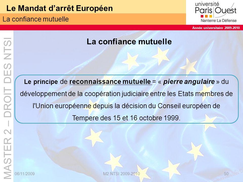 MASTER 2 – DROIT DES NTSI Année universitaire 2009-2010 MASTER 2 – DROIT DES NTSI Année universitaire 2009-2010 Le Mandat darrêt Européen 06/11/2009M2 NTSI 2009-201051 Objet Objet du MAE : remplacer, dans les relations entre les Etats membres de l UE, l extradition par le mécanisme de remise quest le MAE = supprimant ainsi la phase politique et administrative de lextradition au profit dune procédure exclusivement judiciaire.