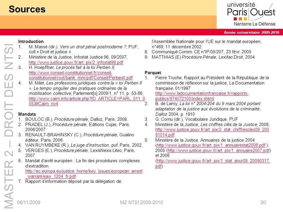 MASTER 2 – DROIT DES NTSI Année universitaire 2009-2010 MASTER 2 – DROIT DES NTSI Année universitaire 2009-2010 Sources 06/11/2009M2 NTSI 2009-201090