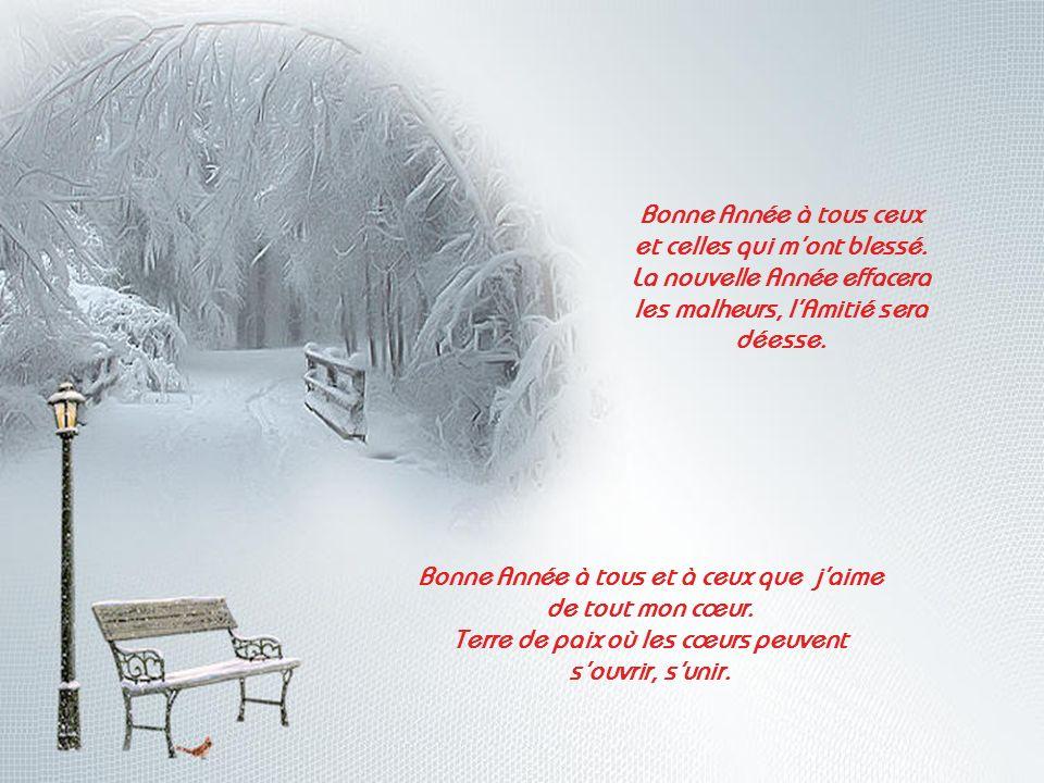 Bonne Année à tous ceux et celles qui mont blessé.