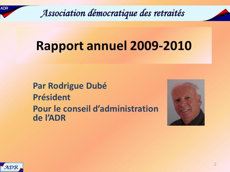 Rapport annuel 2009-2010 Par Rodrigue Dubé Président Pour le conseil dadministration de lADR 2