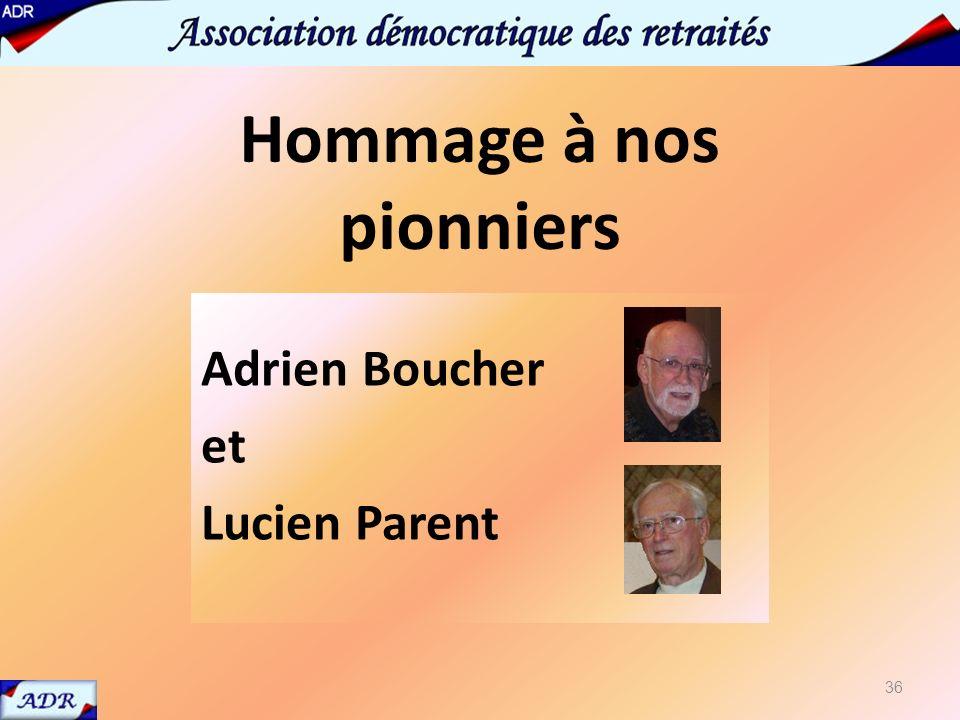 hommage Adrien Boucher et Lucien Parent Hommage à nos pionniers 36