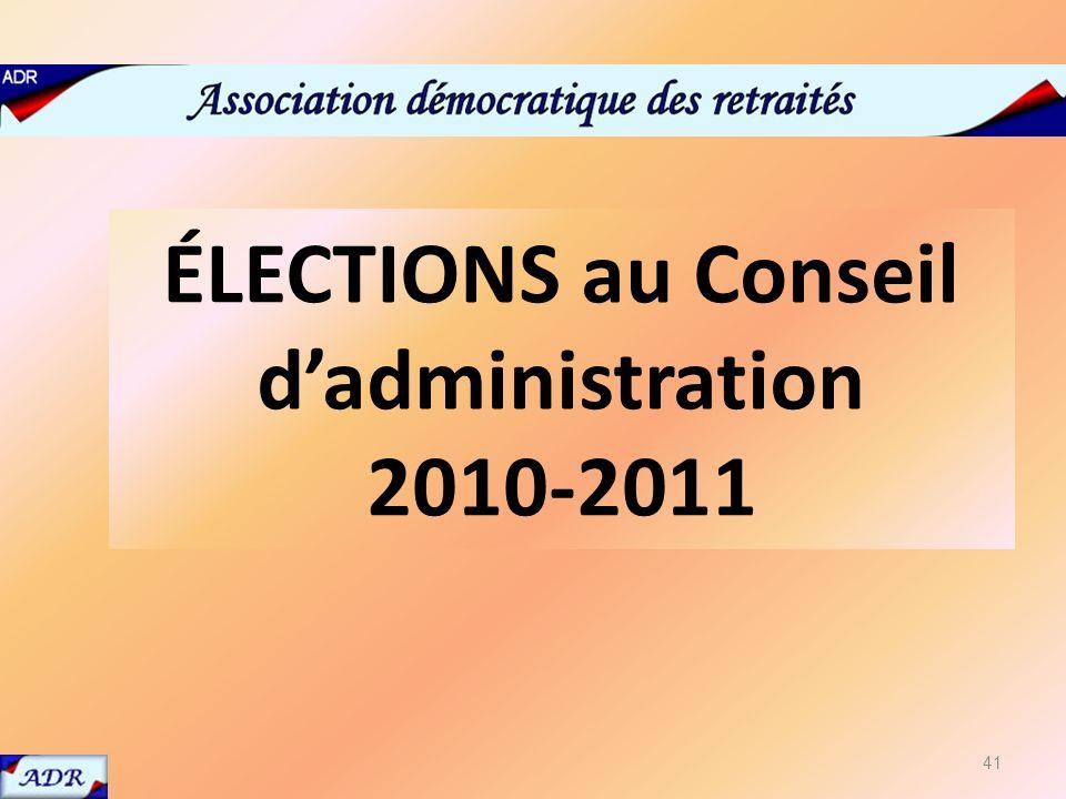 ÉLECTIONS au Conseil dadministration 2010-2011 41