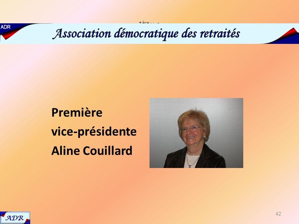 1 ère v-p Première vice-présidente Aline Couillard 42