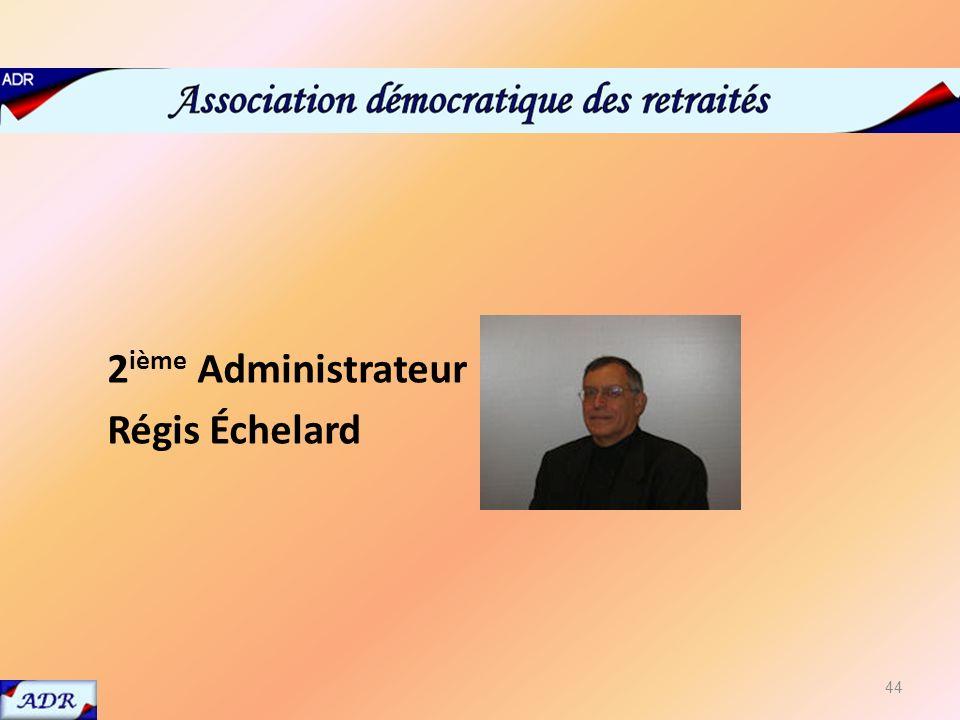ÉLECTIONS 2 e adm 2 ième Administrateur Régis Échelard 44