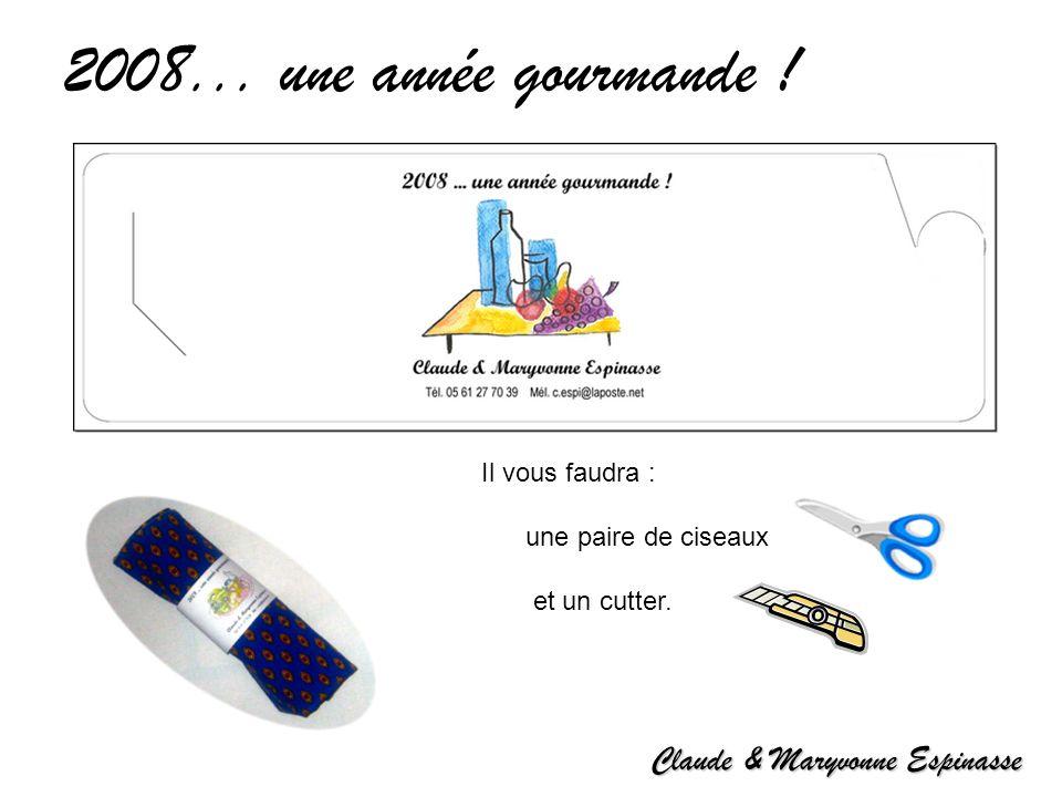 2008... une année gourmande ! Claude & Maryvonne Espinasse 2008