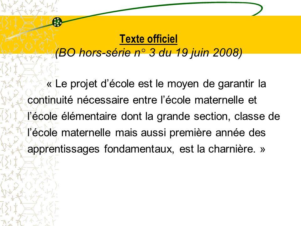 Texte officiel (BO hors-série n° 3 du 19 juin 2008) « Le projet décole est le moyen de garantir la continuité nécessaire entre lécole maternelle et lé