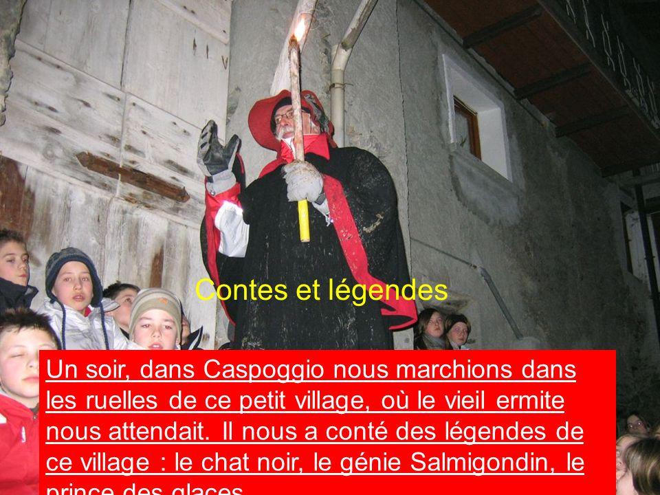 Contes et légendes Un soir, dans Caspoggio nous marchions dans les ruelles de ce petit village, où le vieil ermite nous attendait. Il nous a conté des