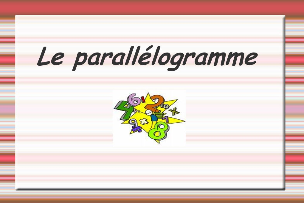 Le théorème de Varignon Parallélogramme et milieux