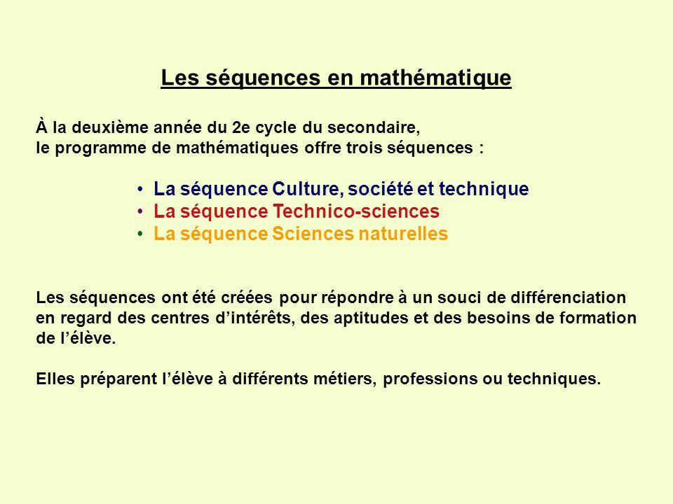 Les séquences en mathématique À la deuxième année du 2e cycle du secondaire, le programme de mathématiques offre trois séquences : La séquence Culture