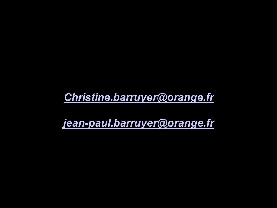Christine.barruyer@orange.fr jean-paul.barruyer@orange.fr