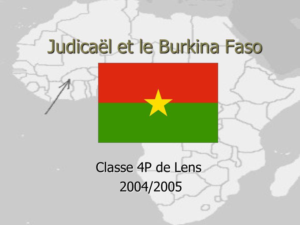 Judicaël et le Burkina Faso Classe 4P de Lens 2004/2005 2004/2005