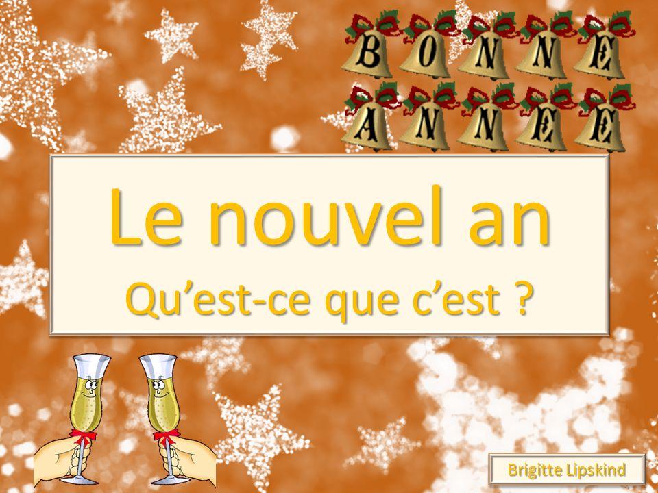 Le nouvel an Quest-ce que cest ? Le nouvel an Quest-ce que cest ? Brigitte Lipskind