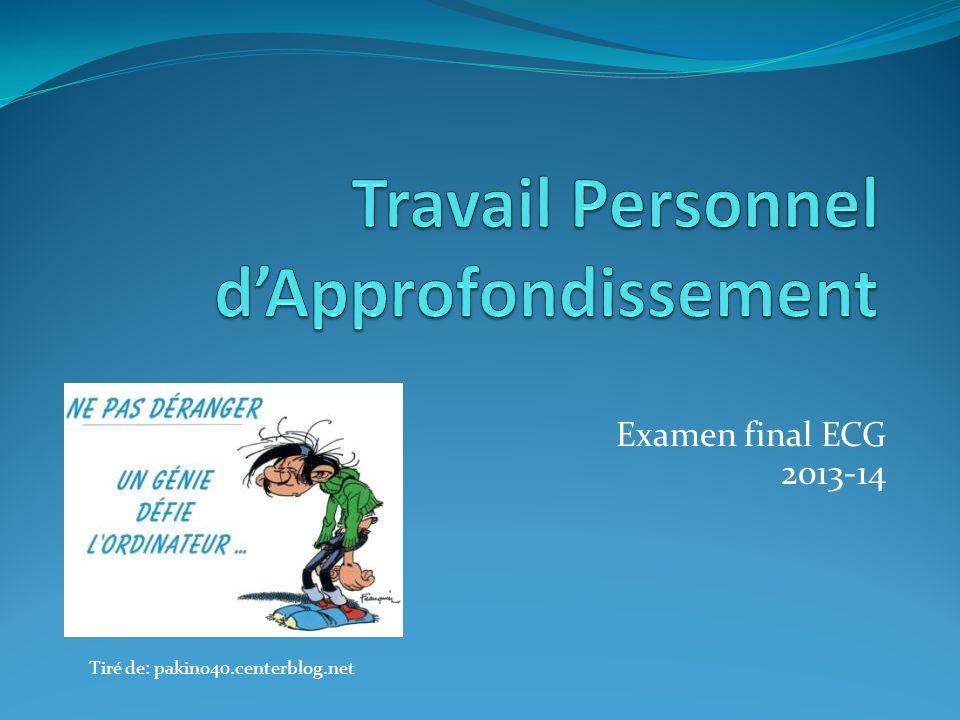 Examen final ECG 2013-14 Tiré de: pakino40.centerblog.net