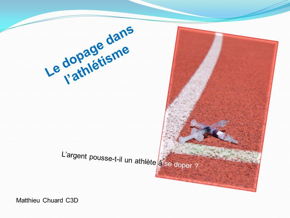 Le dopage dans lathlétisme Largent pousse-t-il un athlète à se doper ?