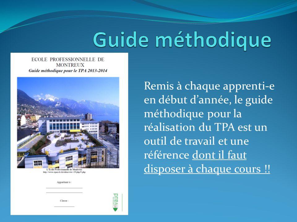 Remis à chaque apprenti-e en début dannée, le guide méthodique pour la réalisation du TPA est un outil de travail et une référence dont il faut disposer à chaque cours !!