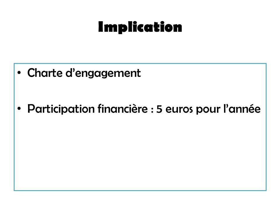 Implication Charte dengagement Participation financière : 5 euros pour lannée